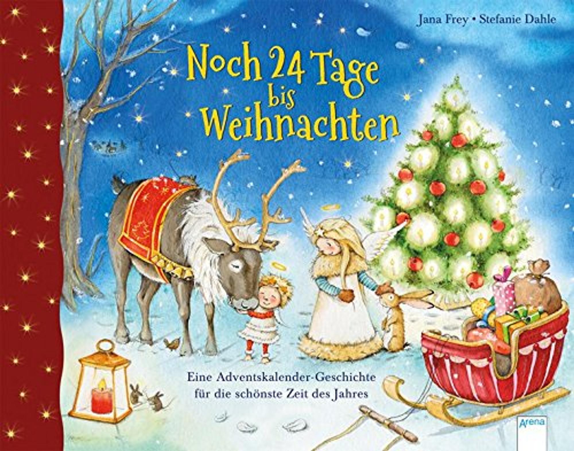 Adventskalender-Buch: Noch 24 Tage bis Weihnachten: Eine Adventskalender-Geschichte für die schönste Zeit des Jahres