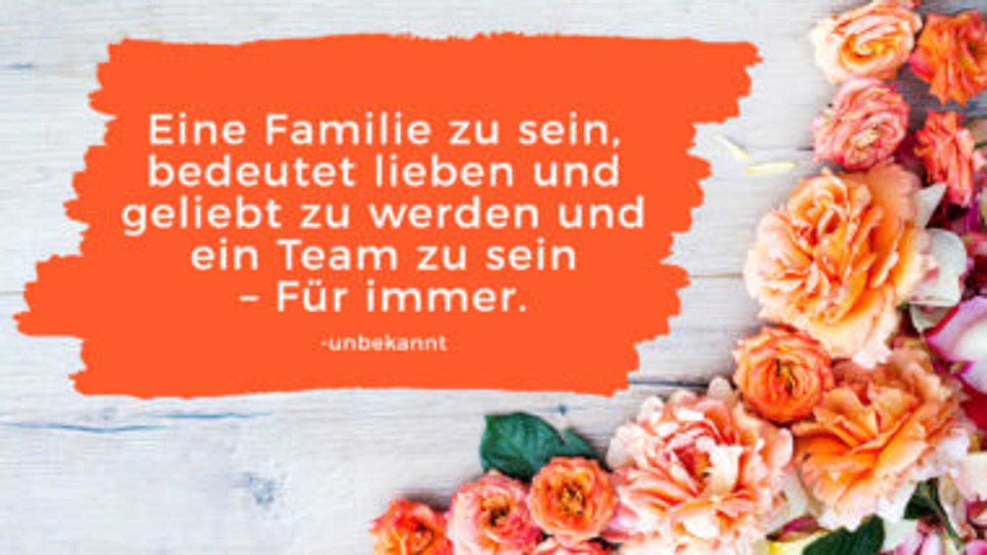 Familie-Sprüche: Lieben und geliebt werden